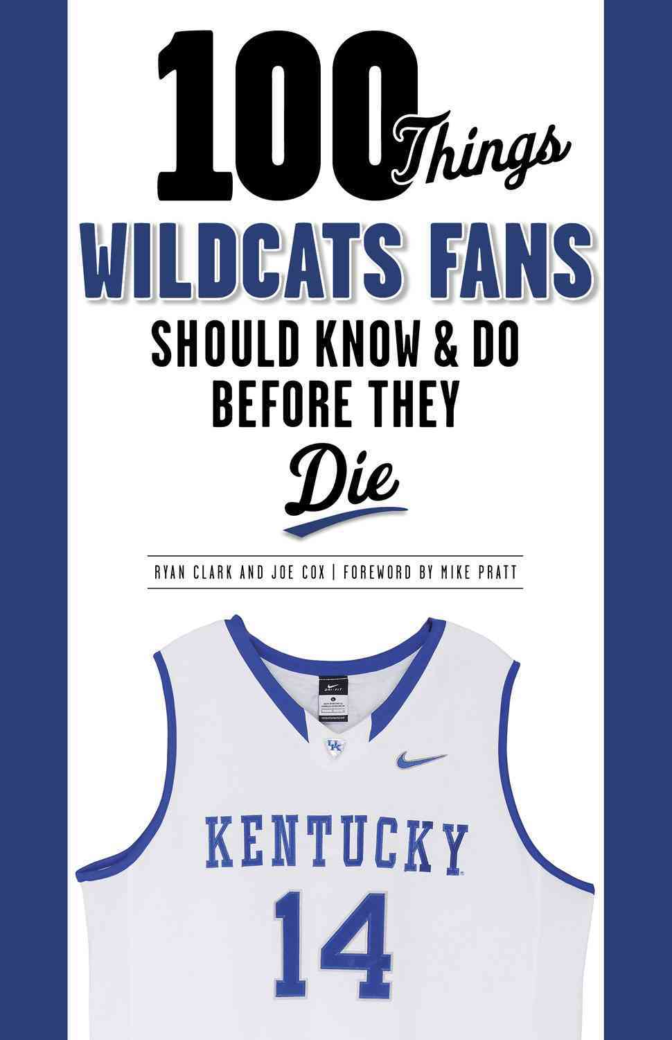 100 Things Wildcats Fans Should Know & Do Before They Die By Clark, Ryan